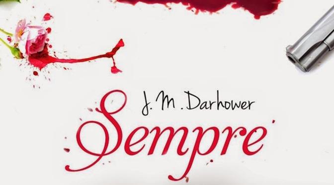 Sempre – J.M. Darhower