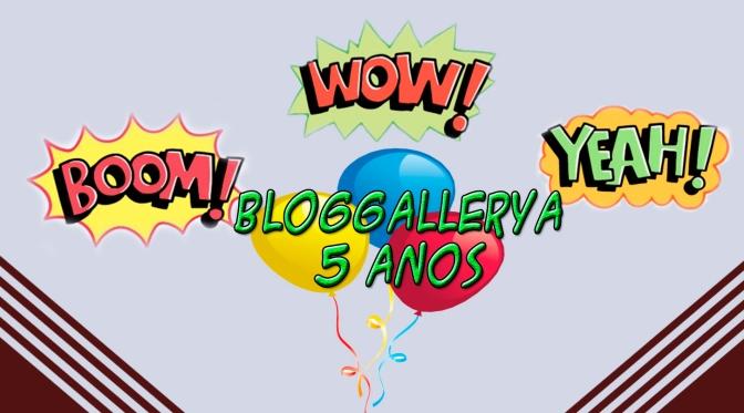 Meia Década de Bloggallerya!