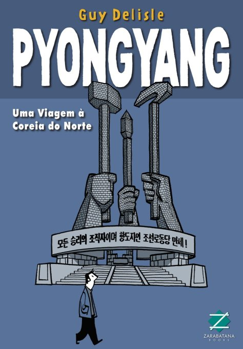 Pyongyang Uma Viagem a Coreia do Norte