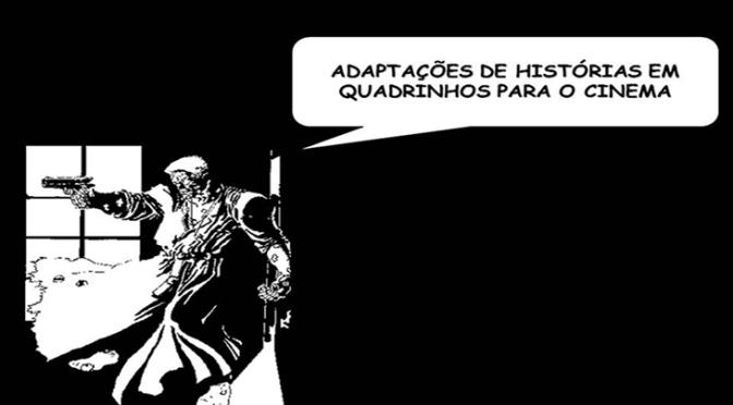 Adaptações de Histórias em Quadrinhos Para o Cinema