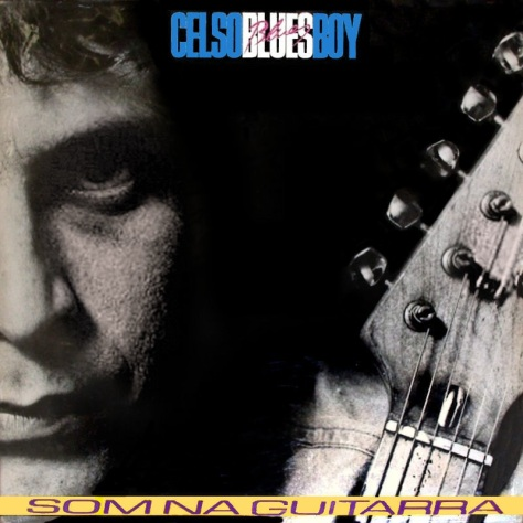 Celso Blues Boy - Som da Guitarra (capa)