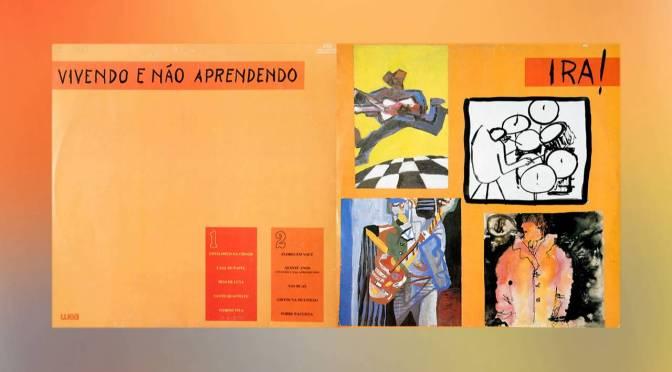 Vivendo e Não Aprendendo (1986) – Ira!