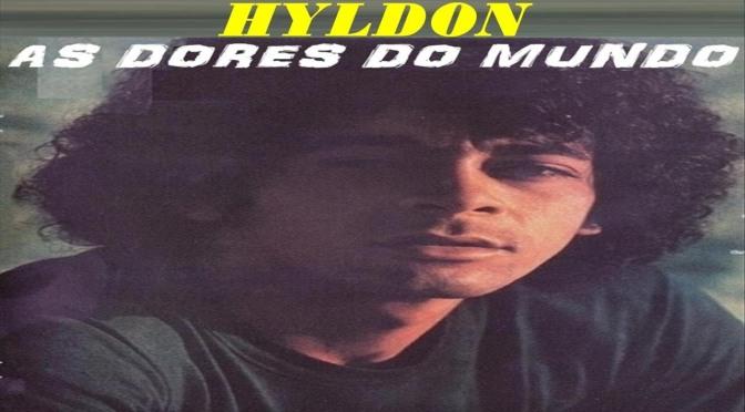 [Versões e Regravações] As Dores do Mundo – Hyldon