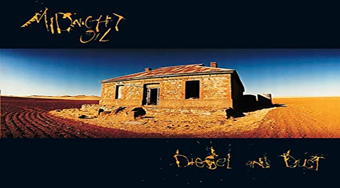 Diesel and Dust (1987) – Midnight Oil