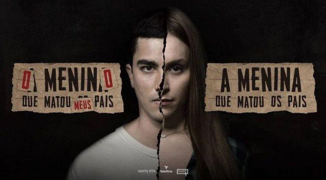 A Menina Que Matou Os Pais / O Menino Que Matou Meus Pais